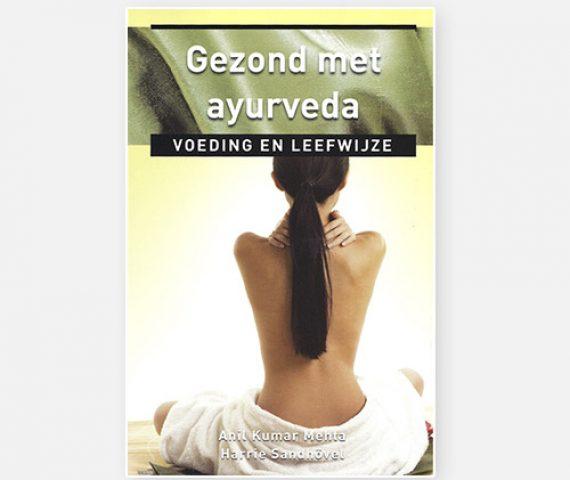 Gezond met Ayurveda - Boek | Dhr. Anil K. Mehta