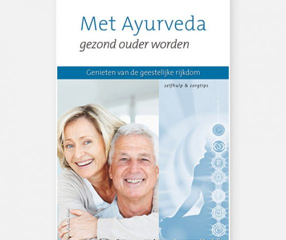 Ayurveda Boek - Met Ayurveda Gezond ouder worden